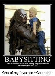 Babysitting Meme - babysitting after the defeat of sauron finding employment was