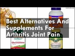 best joint supplement best alternatives and supplements for arthritis joint pain youtube