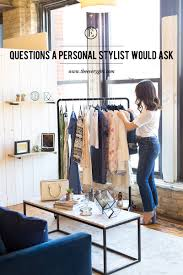 6 questions a personal stylist would ask you about your wardrobe