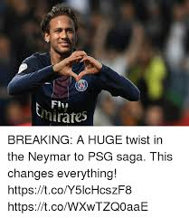 This Changes Everything Meme - yay fn mirates breaking a huge twist in the neymar to psg saga