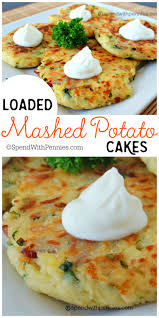 can you make mashed potatoes the night before thanksgiving loaded mashed potato cakes recipe loaded mashed potatoes