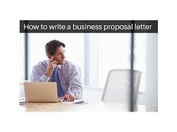How To Write A Business Proposal Letter by How To Write A Business Proposal Letter