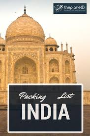13 essential items for india and 5 we wish we had adventure