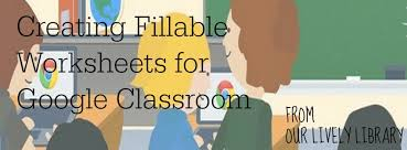 creating fillable worksheets in classroom our lively library
