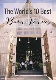 rustic wedding venues 10 best barn venues in the world bridal musings