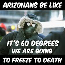 Arizona Memes - as an arizona resident my entire life i can tell you this is