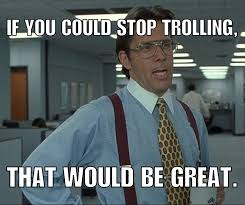 Troll Internet Meme - how to stop the trolls dealing with negative comments on the