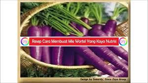 membuat mie dari wortel resep cara membuat mie wortel yang kaya nutrisi youtube