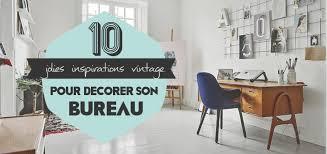 am駭ager bureau de travail 10 jolies inspirations vintage pour décorer bureau