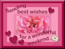 sending best wishes for a wonderful weekend pictures photos and