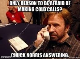 Cold Calling Meme - how does one get over the fear of making cold calls to potential
