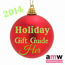 gifts for her holidays 2014 amotherworld