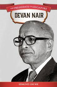 the presidents of singapore devan nair