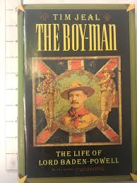Robert Baden Powell The Boy Man The Life Of Lord Baden Powell Tim Jeal
