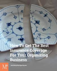Organizing Business How To Get The Best Insurance Coverage For Your Organizing