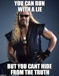 Hunter Meme - dog the bounty hunter meme generator imgflip