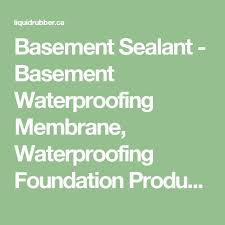 foundation sealant products foundation and basements