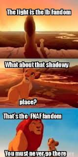 Lion King Shadowy Place Meme Generator - meme creator the light is the ib fandom what about that shadowy