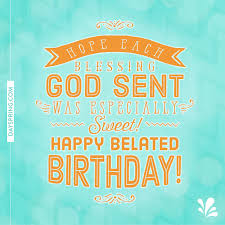 happy belated birthday ecards dayspring