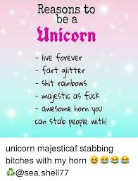 Unicorn Rainbow Meme - reasons to be a unicorn live forever fart gitter shit rainbows