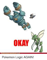 Pokemon Logic Meme - okay pokémem esamemebaserc m pokemon logic again logic meme on sizzle