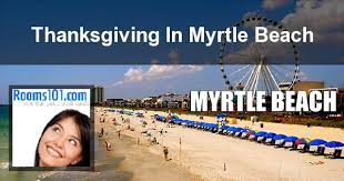thanksgiving myrtle vacation packages rooms101