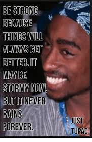 It Gets Better Meme - be strong because will get better t maybe now never rains forever