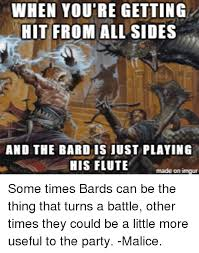 Flute Player Meme - when you re getting hit from all sides and the bard is iust playing
