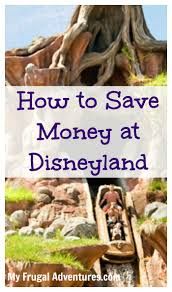 Save Money On Disney World How To Save Money At Disneyland My Frugal Adventures