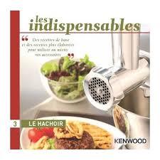 livre cuisine kenwood livre kenwood le hachoir