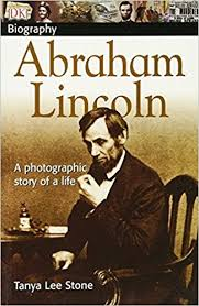 biography of abraham lincoln download dk biography abraham lincoln tanya lee stone 9780756608347