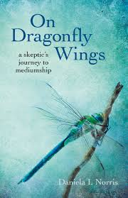 on dragonfly wings a skeptic s journey to mediumship ombs