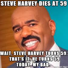 Steve Harvey Memes - happy birthday bernie mac i mean steve harvey meme on imgur