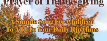 of thanksgiving a simple song for children to add to your daily rhythms