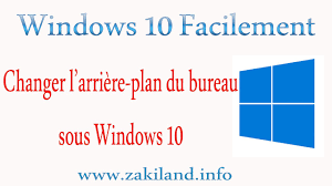 arri鑽e plan bureau windows windows 10 facilement tuto changer l arrière plan du bureau