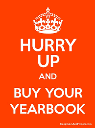 buy a yearbook hurry up and buy your yearbook keep calm and posters generator