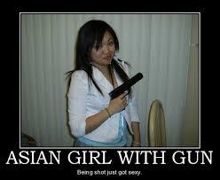 Asian Girls Meme - asian girl with gun done demotivational poster 1217528018 everydaykiss