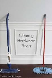 the best way to clean hardwood floors clean hardwood floors