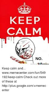 Keep Clam Meme - 25 best memes about meme keep calm meme keep calm memes