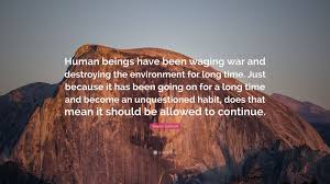 Gannon by Sharon Gannon Quote U201chuman Beings Have Been Waging War And