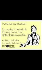 Last Day Of Work Meme - last day of school memes pinterest school teacher stuff