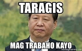 X I Meme - taragis mag trabaho kayo xi jinping meme generator