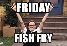 Create Fry Meme - friday fish fry mary catherine gallagher fish fry meme generator