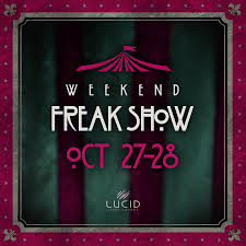 weekend freak show halloween party presented by lucid light