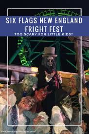 Fright Fest Six Flags Nj Is Six Flags New England Fright Fest Too Scary For Little Kids