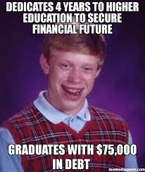 Meme Education - dedicates 4 years to higher education to secure financial future