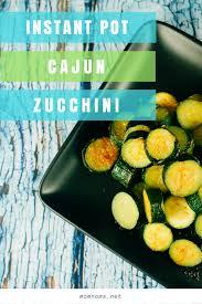 instant pot cajun spiced zucchini san francisco chef food blogger