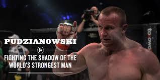 pudzianowski fighting the shadow of the world u0027s strongest man