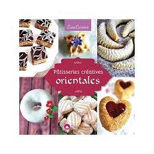 livre de cuisine patisserie parution de mon nouveau livre pâtisseries créatives orientales