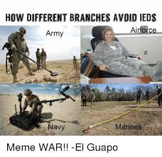 Navy Memes - how different branches avoid ieds airforce army navy meme war